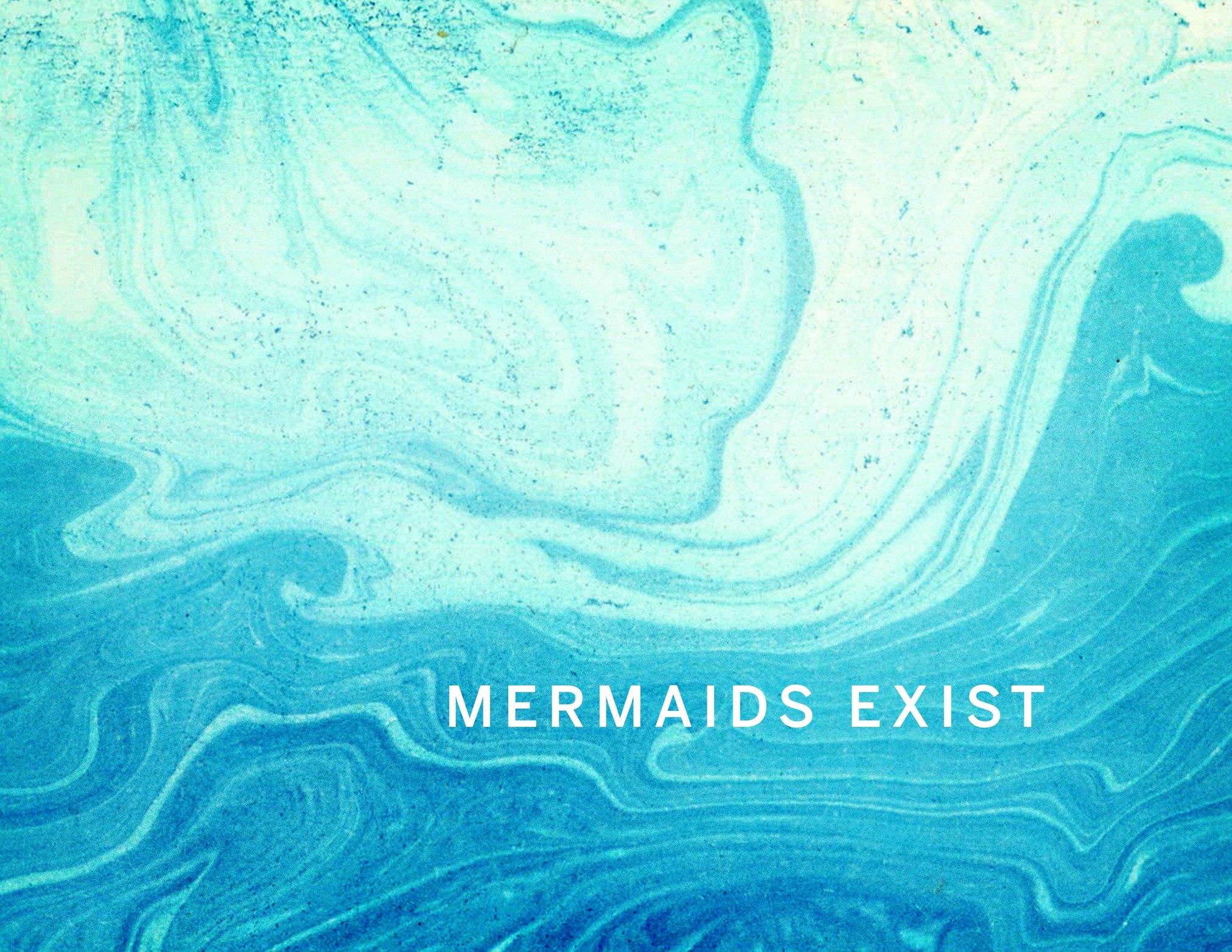 Mermaids Exist