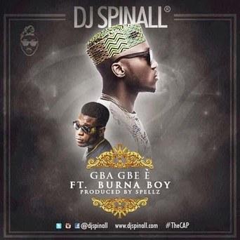 DJ-SPINALL-ft-Burna-Boy-Gba-Gbe-è